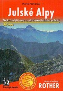 Julské Alpy - turistický průvodce Rother - 4.vydání /Slovinsko,Itálie/