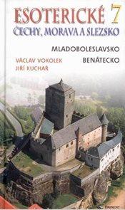 Esoterické Čechy, Morava a Slezsko -7- Mladoboleslavsko, Benátecko