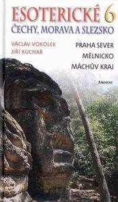 Esoterické Čechy, Morava a Slezsko -6- Praha sever, Mělnicko, Máchův kraj