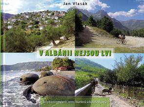 V Albánii nejsou lvi aneb S cyklotrempem zemí bunků a kalašnikovů