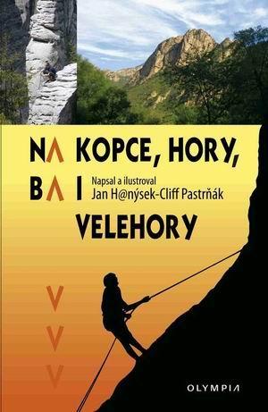 Na kopce, hory ba i velehory - Hanýsek J. - 132x202mm, paperback