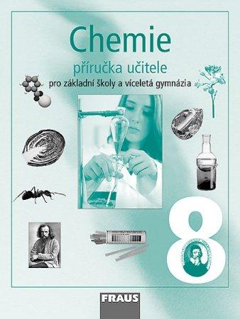 Chemie 8.r. ZŠ a víceletá gymnázia - příručka pro učitele - A4, brožovaná