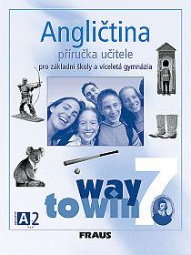 Angličtina 7 Way to Win - Příručka pro učitele - Betáková L., Dvořáková K. - A4