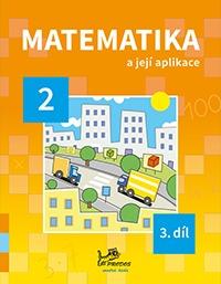 Matematika a její aplikace 2. r. 3.díl