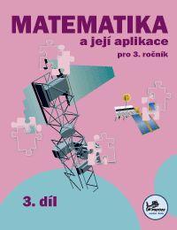Matematika a její aplikace 3. r. 3. díl - Molnár J.,Mikulenková H. - A4, sešitová