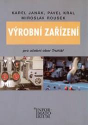 Výrobní zařízení pro učební obor Truhlář - Janák K.,Král P.,Rousek M. - A5, brožovaná