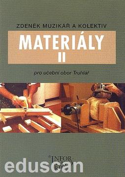 Materiály II - pro učební obor Truhlář - Muzikář Zděněk a kol. - A5, brožovaná