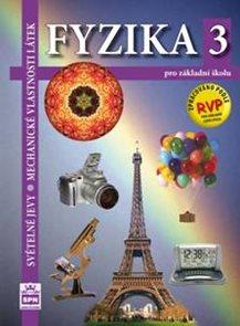 Fyzika 3 pro ZŠ - Světelné jevy, mechanické vlastnosti látek / RVP ZV/ - učebnice