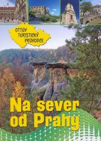 Na sever od Prahy - Ottův turistický průvodce
