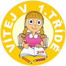 Pamětní odznak VÍTEJ V 1. TŘÍDĚ pro holky