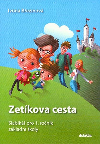 Slabikář pro 1. ročník ZŠ - Zetíkova cesta - brožovaný - I. Březinová, M. Kalovská, T. Marková, P. Tarábek - B5