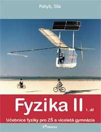 Fyzika II - učebnice 1.díl - Pohyb a síla - Holubová R.,Kubínek R.,Weinlichová J.,We