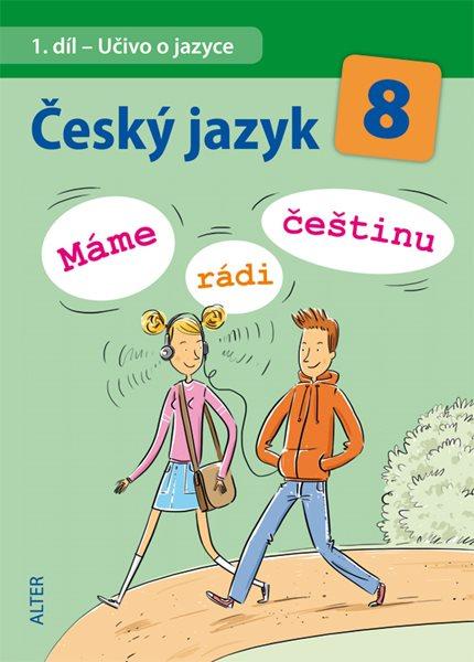 Český jazyk 8. ročník ZŠ - Máme rádi češtinu - Hrdličková Hana doc.PhDr.,CSc. - A5