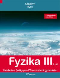 Fyzika III. 2. díl - učebnice s komentářem pro učitele - Kapaliny a plyny