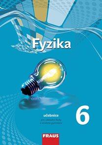 Fyzika 6 - učebnice pro základní školy a víceletá gymnázia  - nová generace