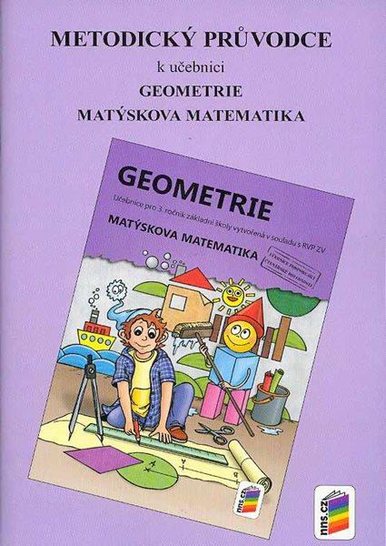 Geometrie - metodický průvodce k učebnici pro 3. ročník - Matýskova matematika - A5