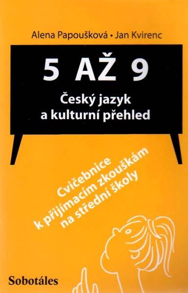 5. až 9. r. Český jazyk a kukturní přehled - cvičebnice k přijímacím zkouškám na SŠ - Papošková A., Krirec J. - A5