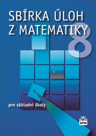 Sbírka úloh z matematiky 8 - Trejbal J. - B5