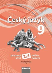 Český jazyk 9. r. ZŠ a víceletá gymnázia - pracovní sešit /Nová generace/ 2v1