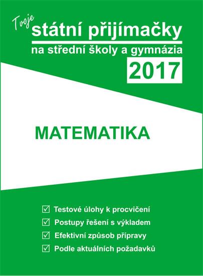 Tvoje státní přijímačky 2017 - Matematika - 17x23 cm