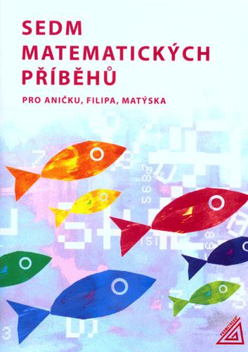 Levně Sedm matematických příběhů pro Aničku, Filipa, Matýska - Vaňková J., Lišková H. - A5