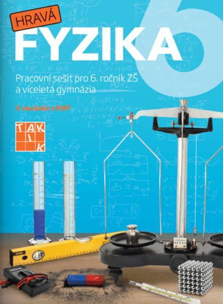 Hravá fyzika 6 - pracovní sešit (nová řada) - A4