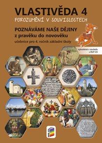 Vlastivěda 4 - Poznáváme naše dějiny - Z pravěku do novověku - učebnice