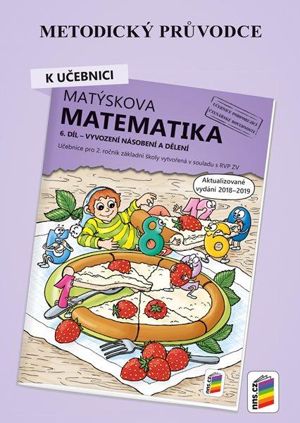 Matýskova matematika pro 2. ročník 6. díl - metodický průvodce - aktualizované vydání 2019 - A5