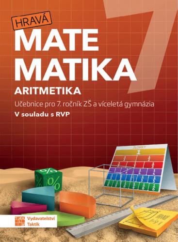 Hravá matematika 7 – učebnice 1. díl (aritmetika) - Mgr. Jarkovská D., Ing. Jelínek J. a kol. - B5
