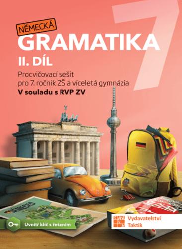 Německá gramatika 7 pro ZŠ – 2. díl - pracovní sešit - A5