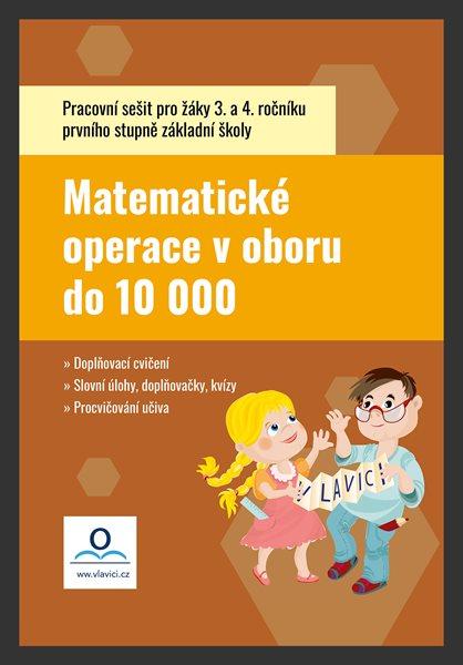 Pracovní sešit - Matematika 4 - Matematické operace v oboru do 10 000 - Mgr. et Mgr. Tereza Fraňková, Ing. Tereza Pivodová - A4, Sleva 16%