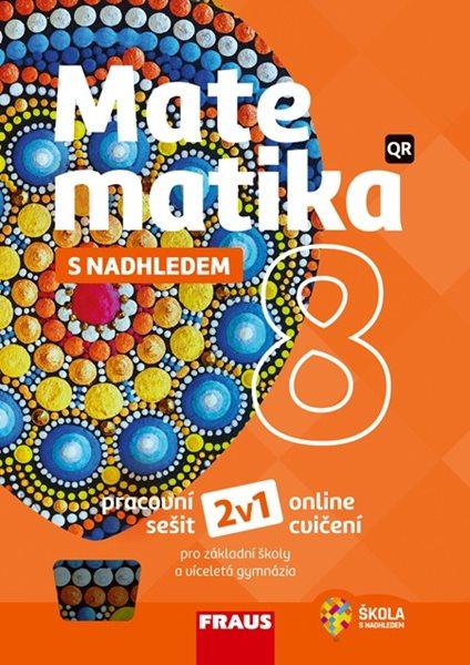 Matematika 8 s nadhledem 2v1 - pracovní sešit - Pavel Tlustý, Miroslava Huclová - A4