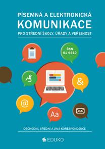 Písemná a elektronická komunikace pro SŠ, úřady a veřejnost