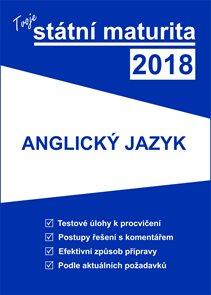 Tvoje státní maturita 2018 - Anglický jazyk