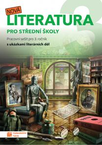 Nová literatura pro 3.ročník SŠ - pracovní sešit