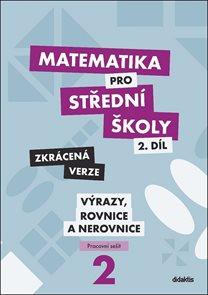 Matematika pro střední školy 2.díl - pracovní sešit /Zkrácená verze/