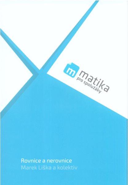 Matika pro spolužáky - Rovnice a nerovnice - Učebnice - Marek Liška a kolektiv - 20x28 cm