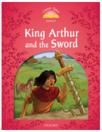 Classic Tales Second Edition Level 2 King Arthur and the Sword Audio Mp3 Pack