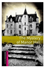 Oxford Bookworms Library New Edition Starter the Mystery of Manor Hall