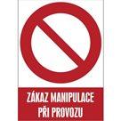 Zákaz manipulace při provozu - A5/ fólie