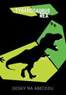 Desky na abecedu - T-Rex 2019