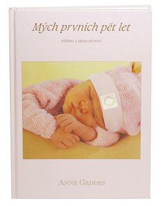 Anne Geddes Kniha Mých prvních pět let - Střípky mého života