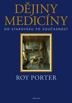 Dějiny medicíny - Roy Porter - 16x23 cm