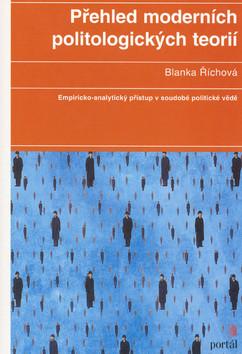 Přehled moderních politologických teorií - Blanka Říchová - 16x23 cm