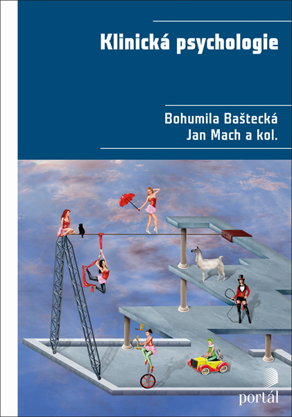 Klinická psychologie - Bohumila Baštecká, Jan Mach
