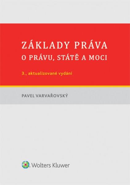 Základy práva. O právu, státě a moci - Pavel Varvařovský