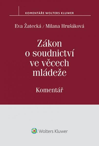 Zákon o soudnictví ve věcech mládeže (č. 218/2003 Sb.) - Komentář - Eva Žatecká, Milana Hrušáková