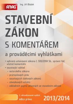Stavební zákon s komentářem a prováděcími vyhláškami 2013/2014 - Jiří Blažek