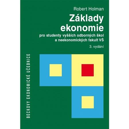 Základy ekonomie pro studenty vyšších odborných škol a neekonomických fakult VŠ - Robert Holman - 17x24 cm