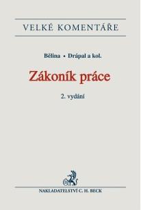 Zákoník práce. Komentář. 2. vydání - Bělina, Drápal a kol, Doprava zdarma